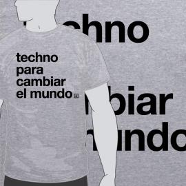 Camiseta Techno para cambiar el mundo